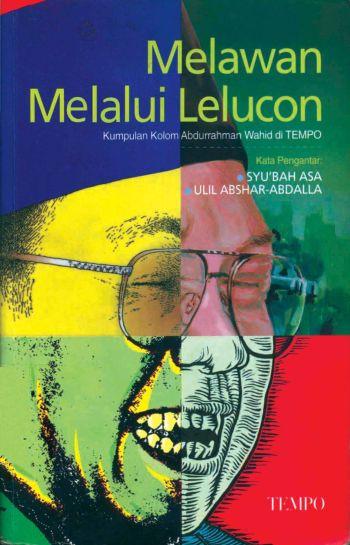 Teringat (Iklan) Buku Gus Dur: Melawan Melalui Lelucon